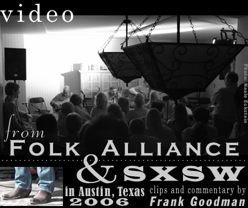 video from SXSW & FOLK ALLIANCE 2006 Austin, Texas
