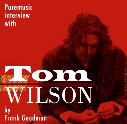Puremusic interview with Tom Wilson
