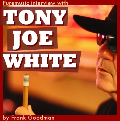 Puremusic interview with Tony Joe White