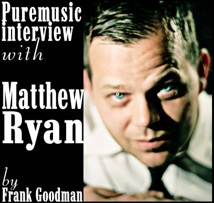 interview with Matthew Ryan