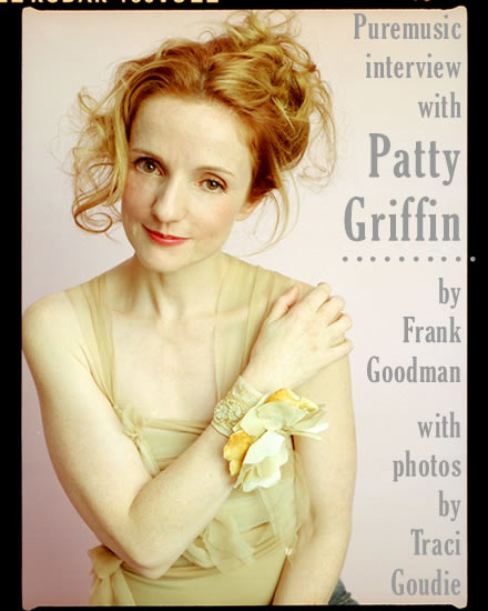 Patty Griffin interview by Frank Goodman (photos by Tracy Goudie)