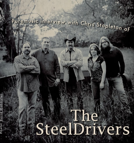 Puremusic interview with Chris Stapleton of The SteelDrivers