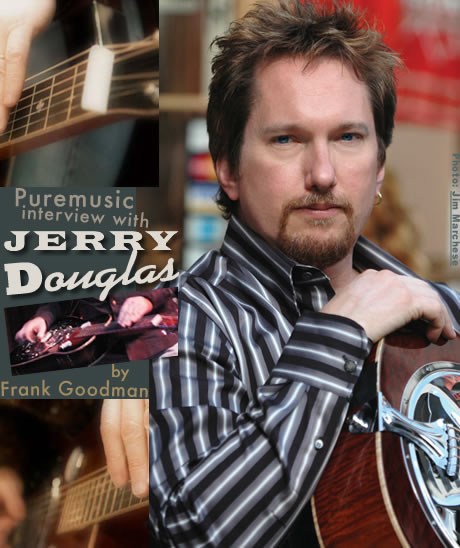 Puremusic interview with Jerry Douglas