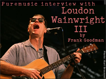 Puremusic Interview with Loudon Wainwright III