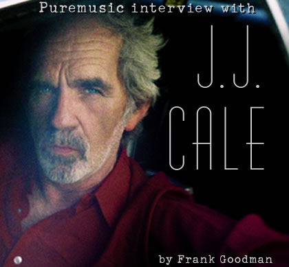 Puremusic interview with J.J. Cale