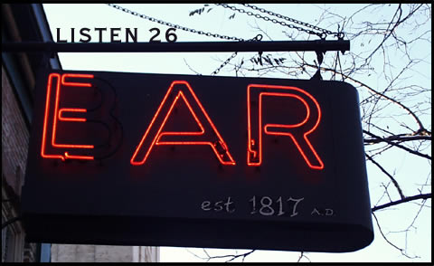 LISTEN 26  (sign at The Ear Inn in Manhattan)