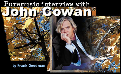 Puremusic Interview with John Cowan