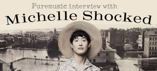 Puremusic Interview with Michelle Shocked