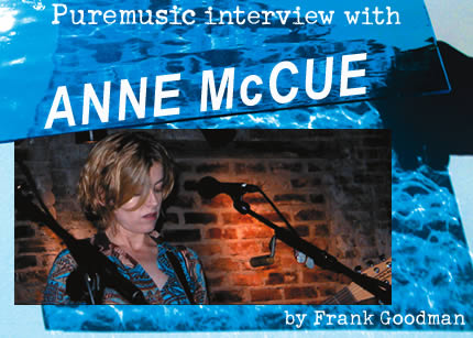 Interview with Anne McCue by Frank Goodman